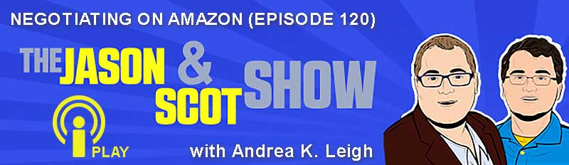 Andrea K. Leigh Consulting Negotiating with Amazon Podcast with Jason and Scot Show