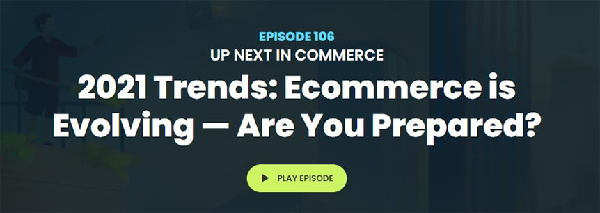 Salesforce podcast appearance – 2021 Trends – E-Commerce is Evolving, Are You Prepared